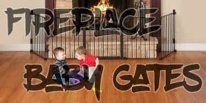 Top 5 FirePlace Baby Gate